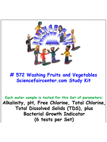 Download # 572 Washing Fruits and Vegetables PDF with Alkalinity, pH, Free Chlorine and Total Chlorine, Total Dissolved Solids (TDS) and Bacterial Growth (6 tests per Set).